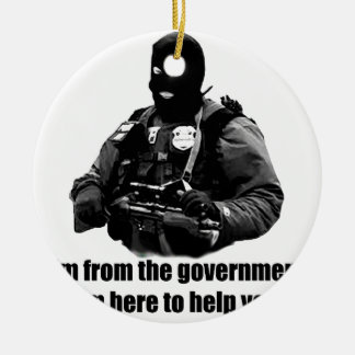 I'm from the government, I'm here to help you. Double-Sided Ceramic Round Christmas Ornament