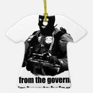 I'm from the government, I'm here to help you. Double-Sided T-Shirt Ceramic Christmas Ornament