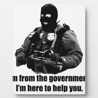 I'm from the government, I'm here to help you. Plaques