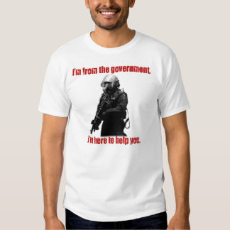 I'm from the government. t-shirt