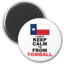 I'm From Tomball, TX Magnet