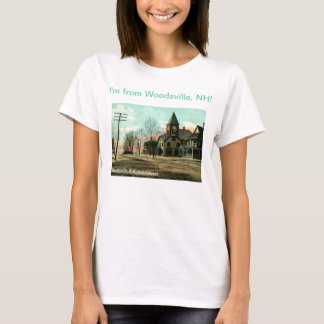 I'm from Woodsville, New Hampshire! T-Shirt