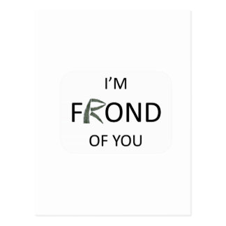 I'm frond of you postcard