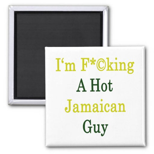 I'm Fucking A Hot Jamaican Guy Magnet