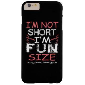 I'm Fun Size Barely There iPhone 6 Plus Case