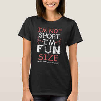 I'm Fun Size T-Shirt