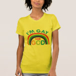 I'm Gay for God T-shirts