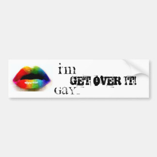 I'm Gay...Get Over It! bumper sticker