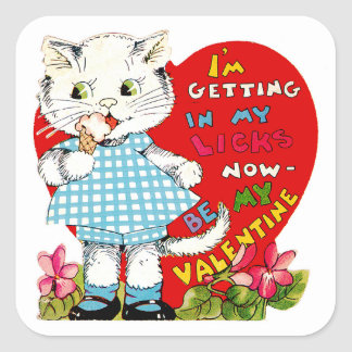 I'm Getting In My Licks Now ~ Be My Valentine! Square Sticker