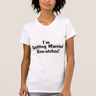 Im Getting Married Beeotches Black Tee Shirt