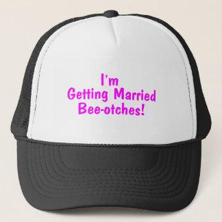 Im Getting Married Beeotches Pink Trucker Hat