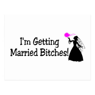 Im Getting Married Bitches (Bride) Postcard