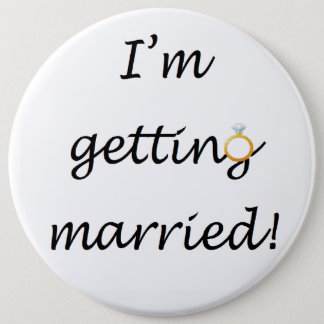 'I'm getting married!' Colossal Pinback Button