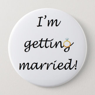 'I'm getting married!' Giant Badge Pinback Button