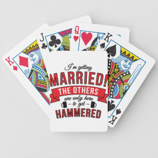 Im getting married the others are only here to get bicycle playing cards