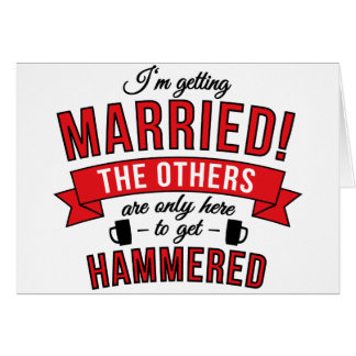 Im getting married the others are only here to get card