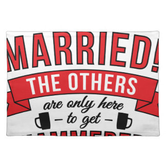 Im getting married the others are only here to get place mat