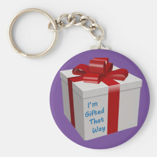 I'm Gifted That Way Keychain
