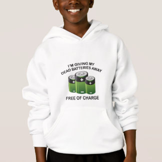 I'm Giving My Dead Batteries Away. Free Of Charge. Hoodie