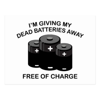 I'm Giving My Dead Batteries Away. Free Of Charge. Postcard