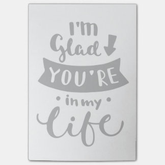 I'm Glad You Are In My Life Post-it Notes