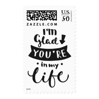 I'M Glad You Are In My Life Postage