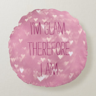 I'm Glam therefore I am cute pink bokeh heart Round Pillow