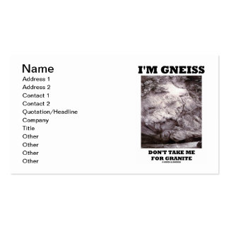 I'm Gneiss Don't Take Me For Granite (Rock Humor) Business Card Template