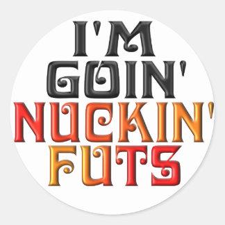 """I'M GOIN' NUCKIN' FUTS"" ROUND STICKERS"