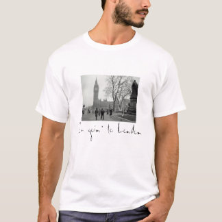I'm goin' you the London T-Shirt