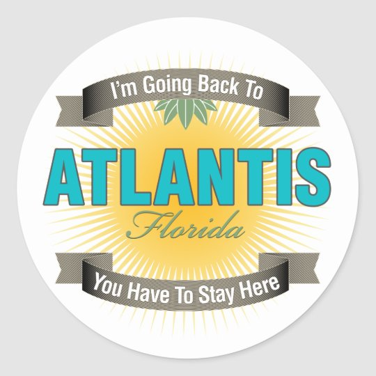 I'm Going Back To (Atlantis) Classic Round Sticker