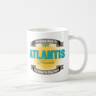 I'm Going Back To (Atlantis) Coffee Mugs
