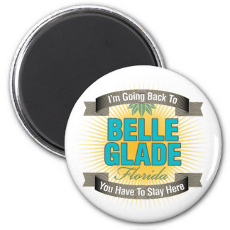 I'm Going Back To (Belle Glade) 2 Inch Round Magnet