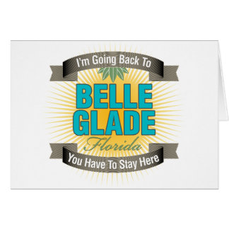 I'm Going Back To (Belle Glade) Card