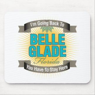 I'm Going Back To (Belle Glade) Mouse Pad