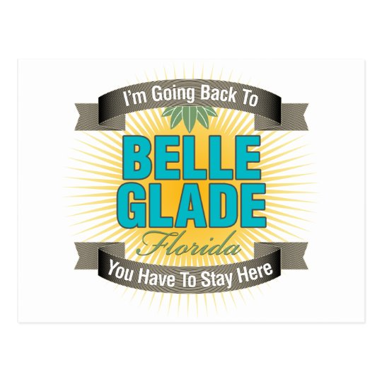 I'm Going Back To (Belle Glade) Postcard