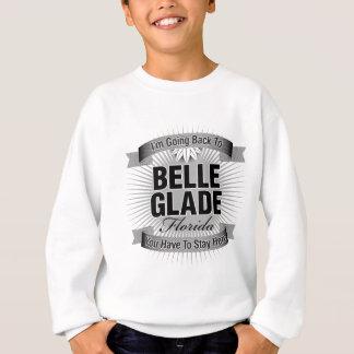 I'm Going Back To (Belle Glade) Sweatshirt