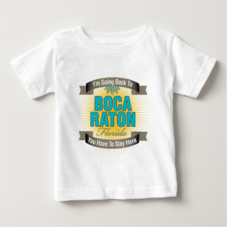 I'm Going Back To (Boca Raton) Baby T-Shirt