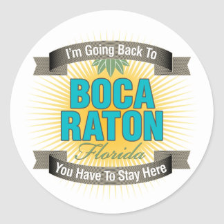 I'm Going Back To (Boca Raton) Classic Round Sticker