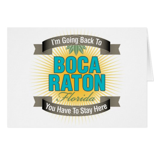 I'm Going Back To (Boca Raton) Greeting Card