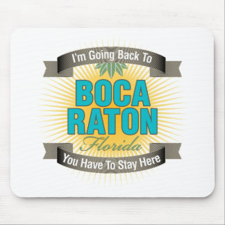 I'm Going Back To (Boca Raton) Mouse Pad