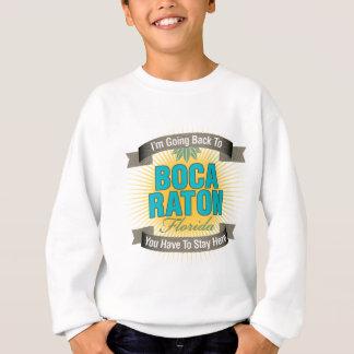 I'm Going Back To (Boca Raton) Sweatshirt