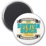 I'm Going Back To (Boynton Beach) Refrigerator Magnet