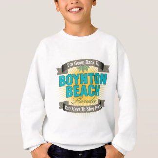 I'm Going Back To (Boynton Beach) Sweatshirt