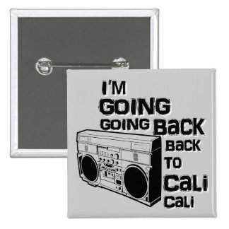 I'm Going Back To Cali-Button 2 Inch Square Button