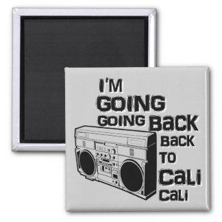 I'm Going Back To Cali-Magnet Magnet