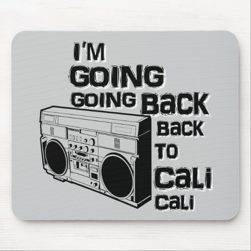 Going Back To Cali-Mousepad | Zazzle