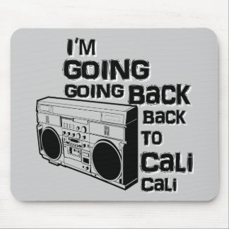 I'm Going Back To Cali-Mousepad Mouse Pad