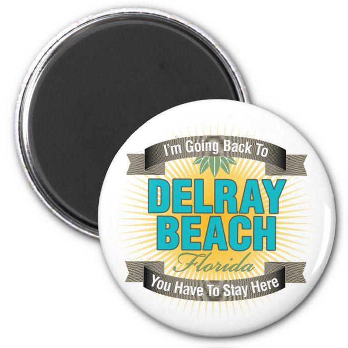 I'm Going Back To (Delray Beach) 2 Inch Round Magnet
