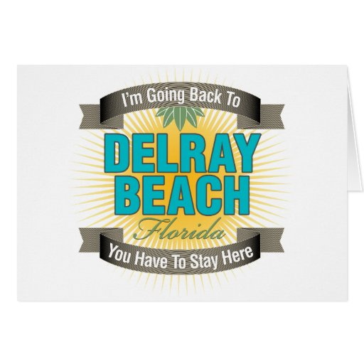I'm Going Back To (Delray Beach) Greeting Card